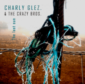 "Charly Glez. & The Crazy Bros. ""The last sun""."